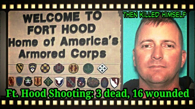 Ft Hood Shooting;  Soldier Lopez kills 3, wounds 16 then kills himself